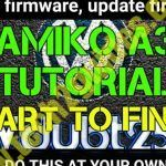 Amiko A3 – Start to Finish ( from flashing firmware to install working apps )