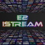 How To Install E2Istream